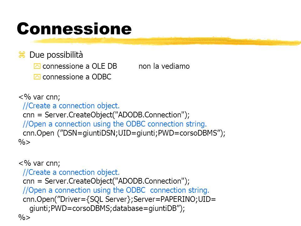 Connessione Due possibilità connessione a OLE DB non la vediamo