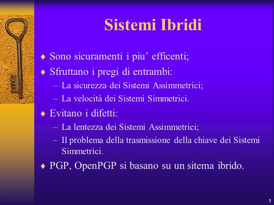 Sistemi Ibridi Sono sicuramenti i piu' efficenti;