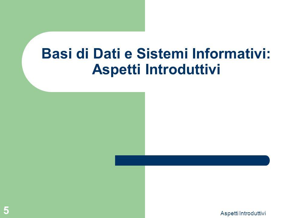 Basi di Dati e Sistemi Informativi: Aspetti Introduttivi
