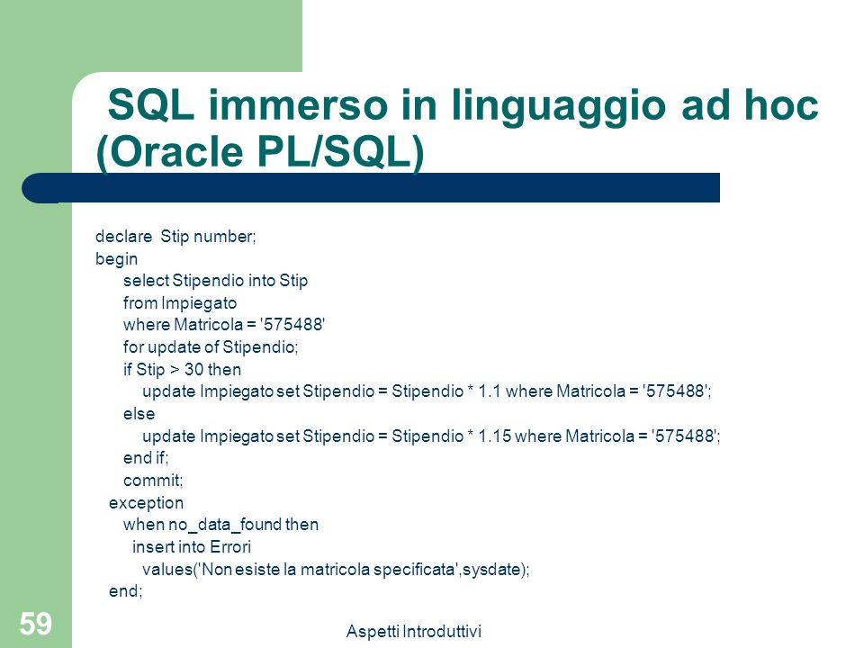 SQL immerso in linguaggio ad hoc (Oracle PL/SQL)