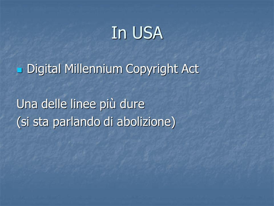 In USA Digital Millennium Copyright Act Una delle linee più dure