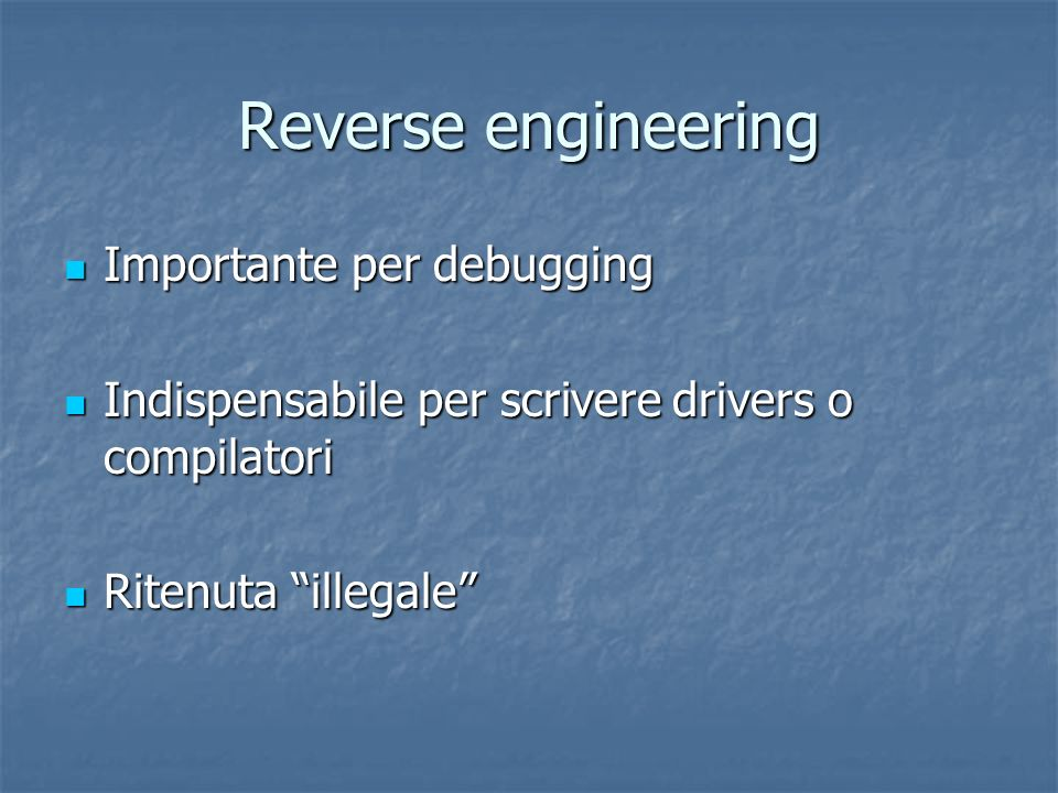 Reverse engineering Importante per debugging