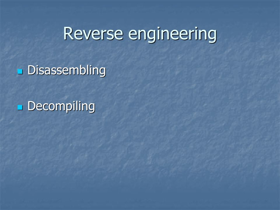 Reverse engineering Disassembling Decompiling