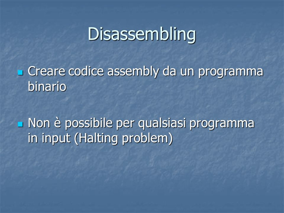 Disassembling Creare codice assembly da un programma binario