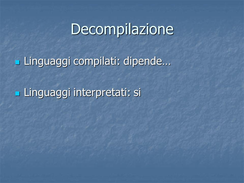 Decompilazione Linguaggi compilati: dipende…