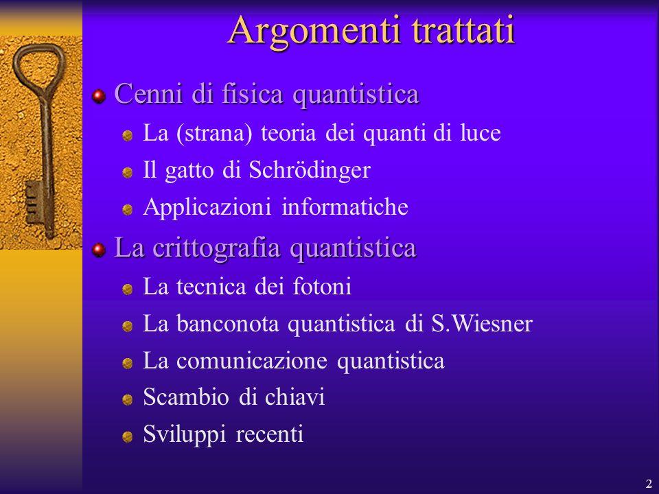 Argomenti trattati Cenni di fisica quantistica