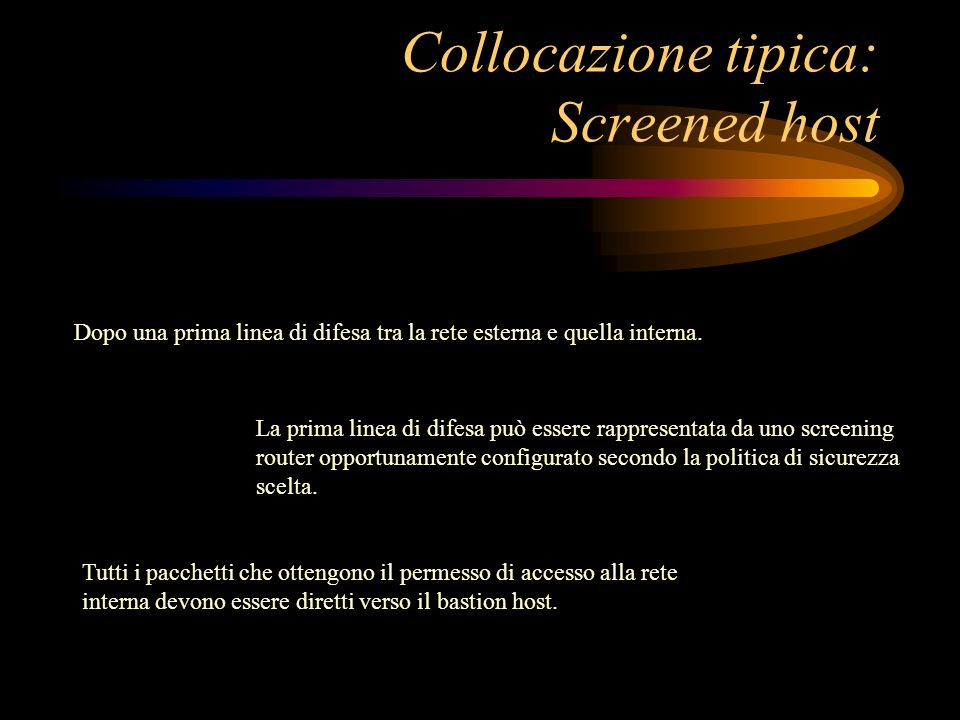 Collocazione tipica: Screened host