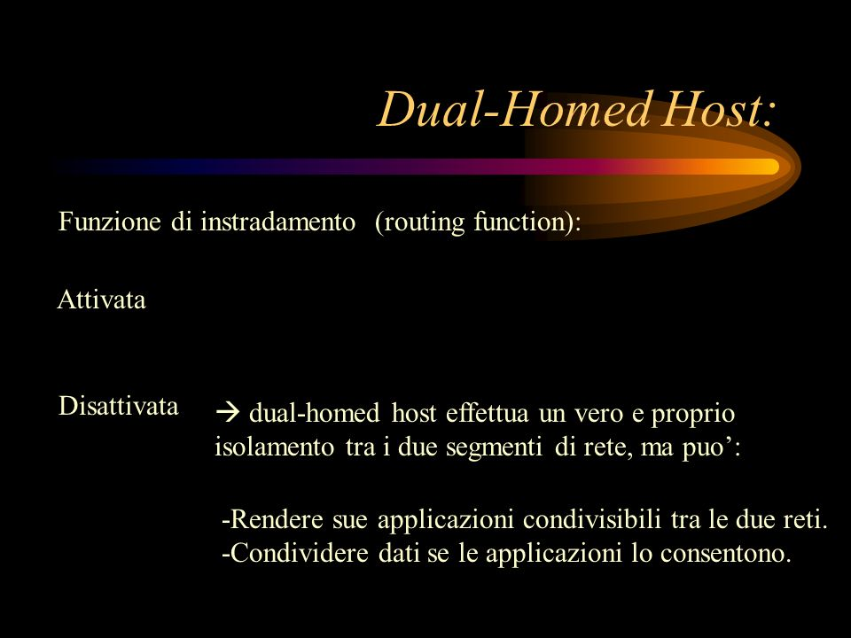 Dual-Homed Host: Funzione di instradamento (routing function):