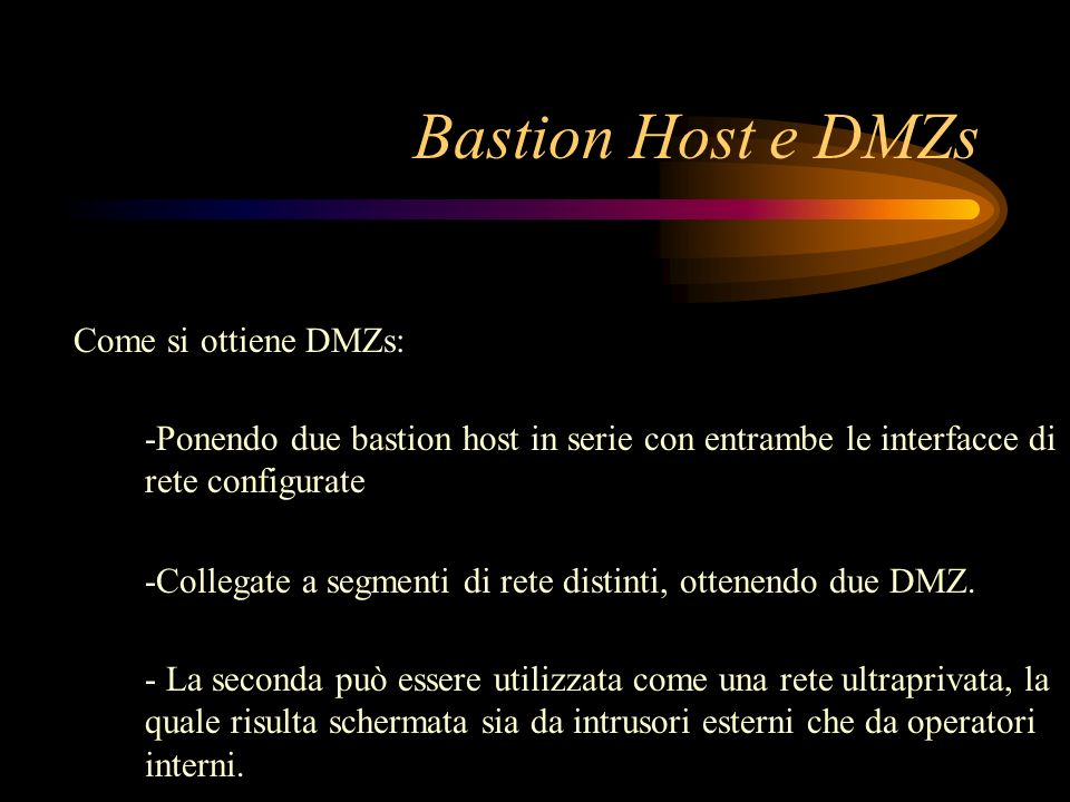 Bastion Host e DMZs Come si ottiene DMZs: