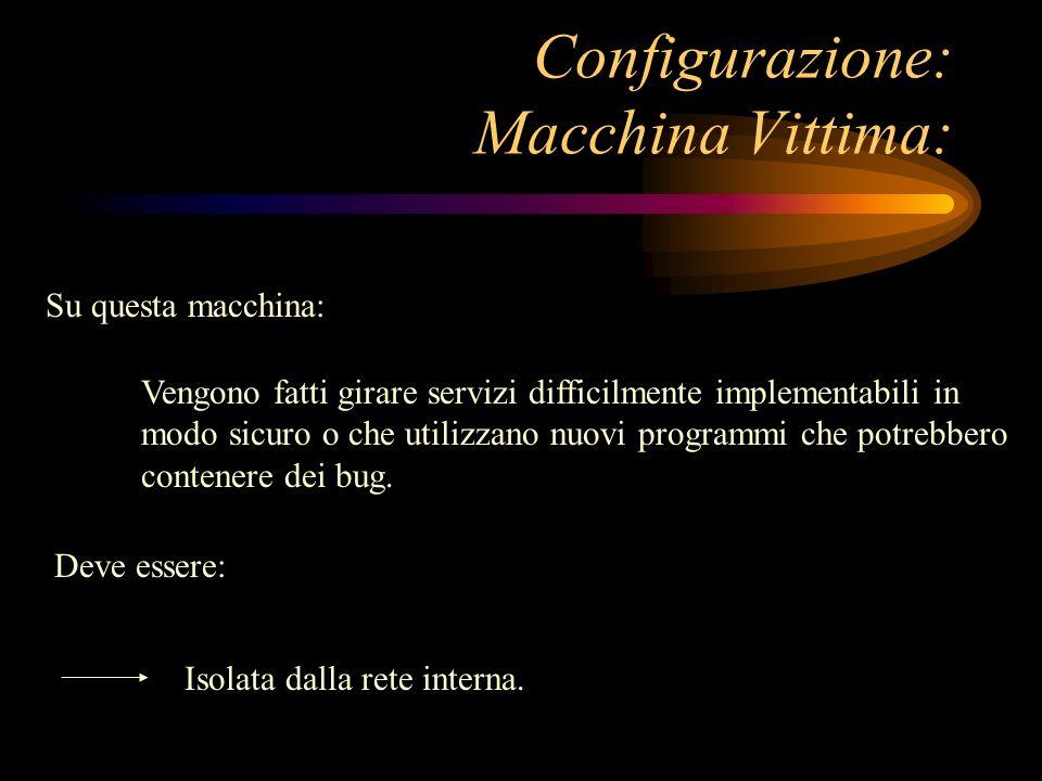 Configurazione: Macchina Vittima: