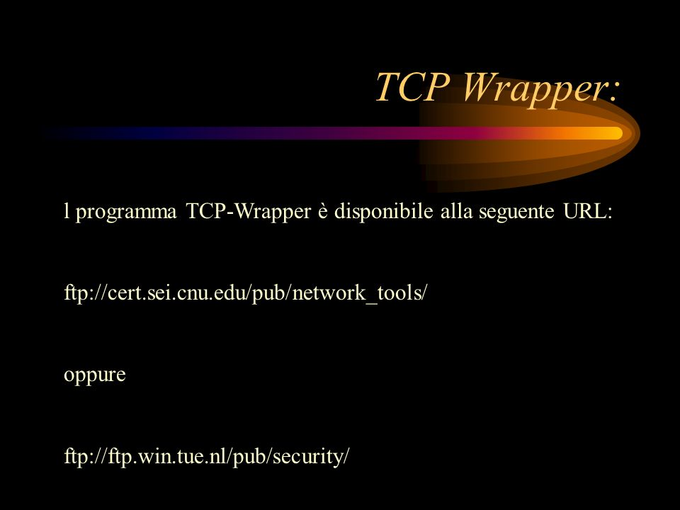 TCP Wrapper: l programma TCP-Wrapper è disponibile alla seguente URL:
