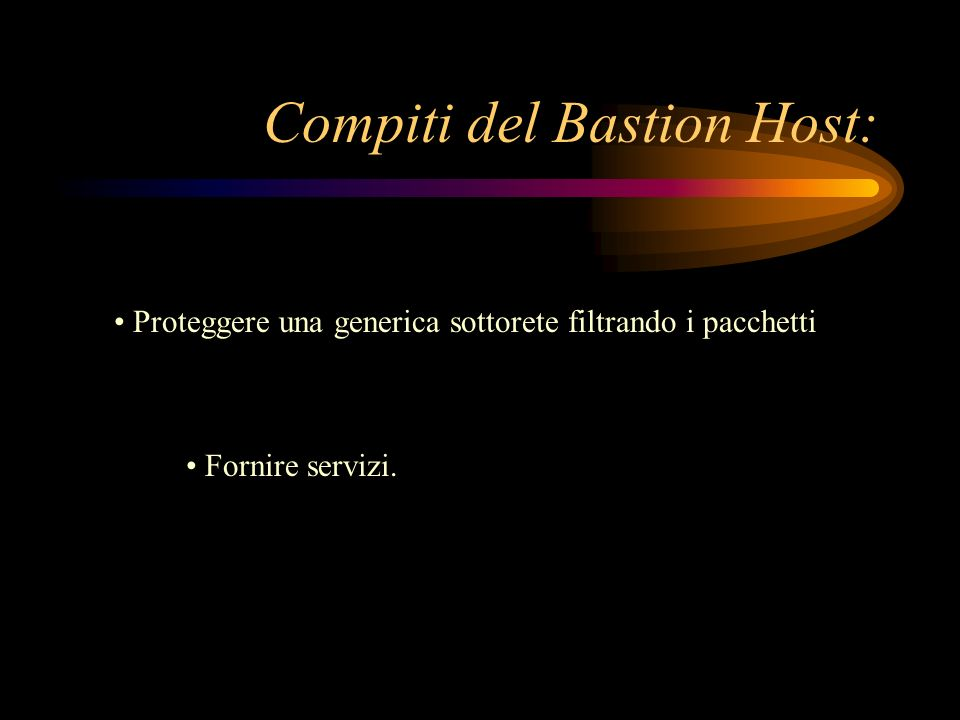 Compiti del Bastion Host: