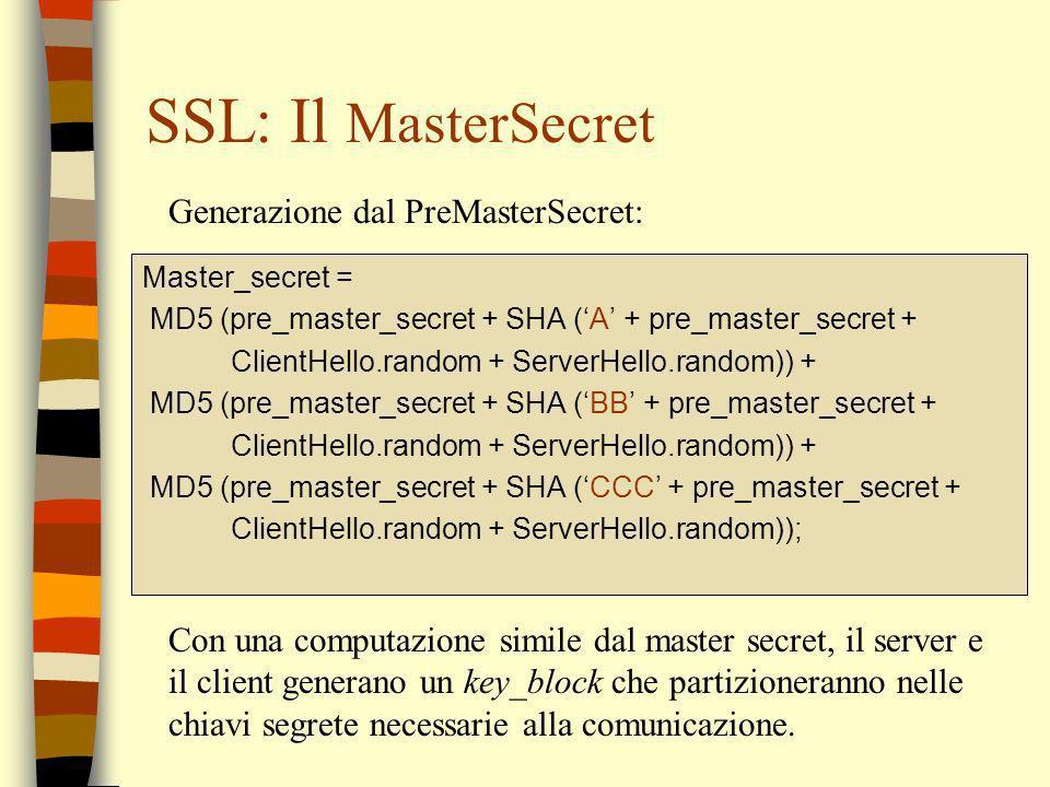 SSL: Il MasterSecret Generazione dal PreMasterSecret: