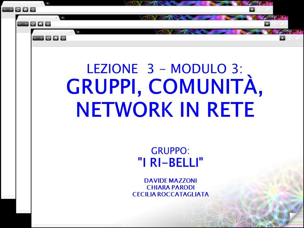LEZIONE 3 - MODULO 3: GRUPPI, COMUNITÀ, NETWORK IN RETE