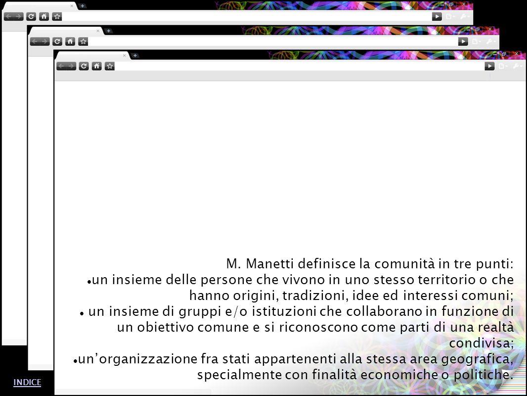 M. Manetti definisce la comunità in tre punti: