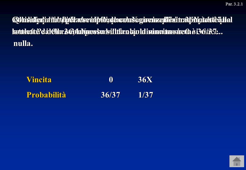 … e la probabilità che si vinca una somma pari a 36X è 1/37.