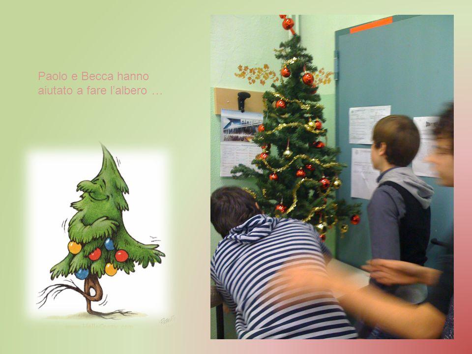 Paolo e Becca hanno aiutato a fare l'albero …