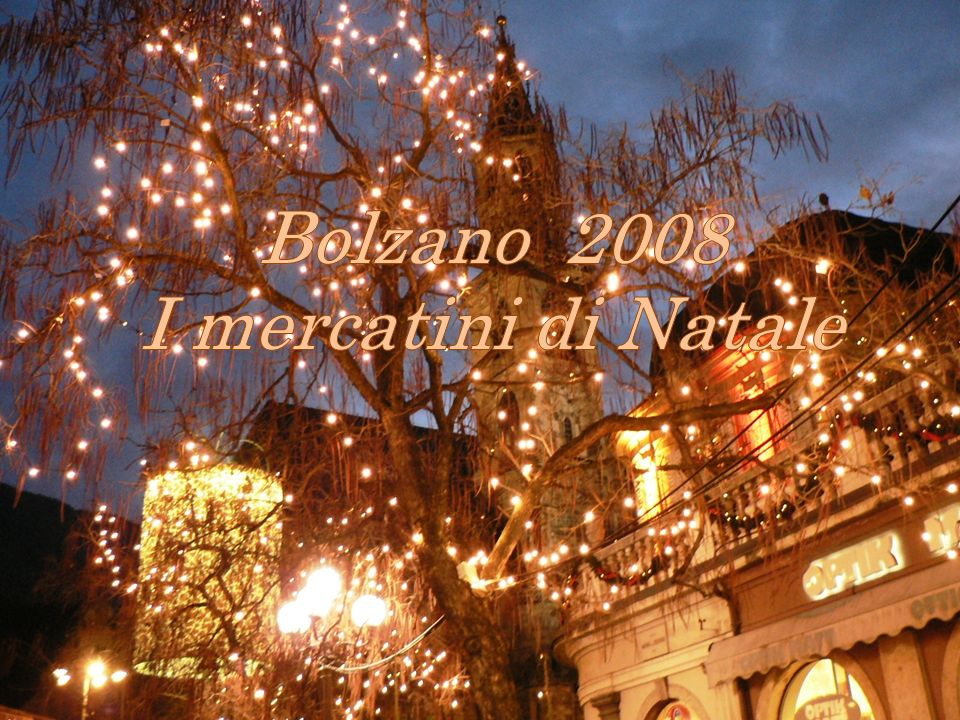 Bolzano 2008 I mercatini di Natale