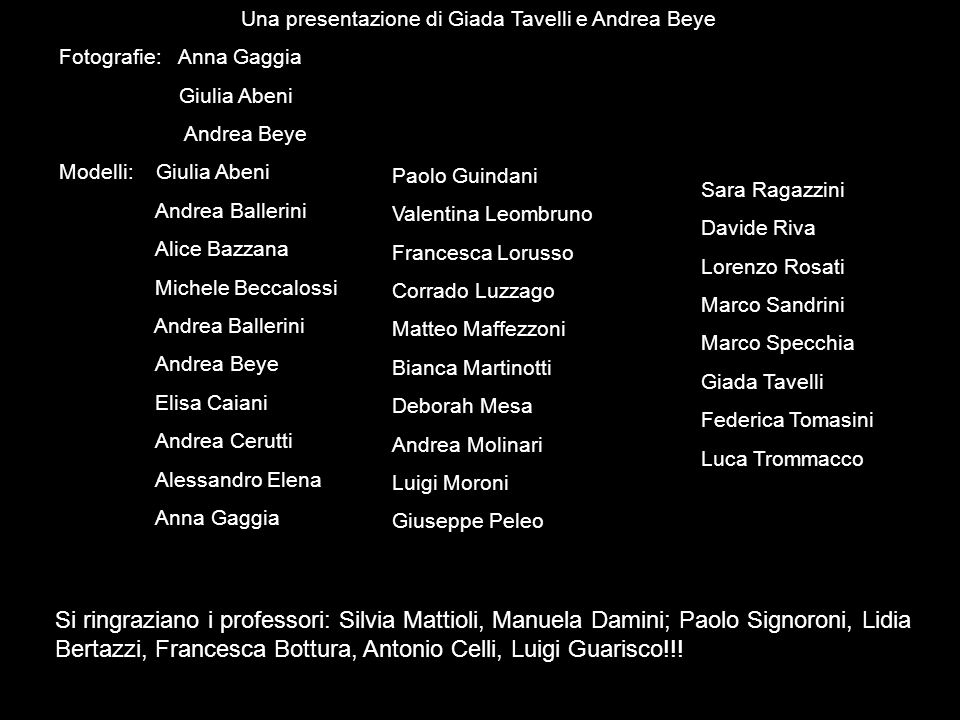 Una presentazione di Giada Tavelli e Andrea Beye