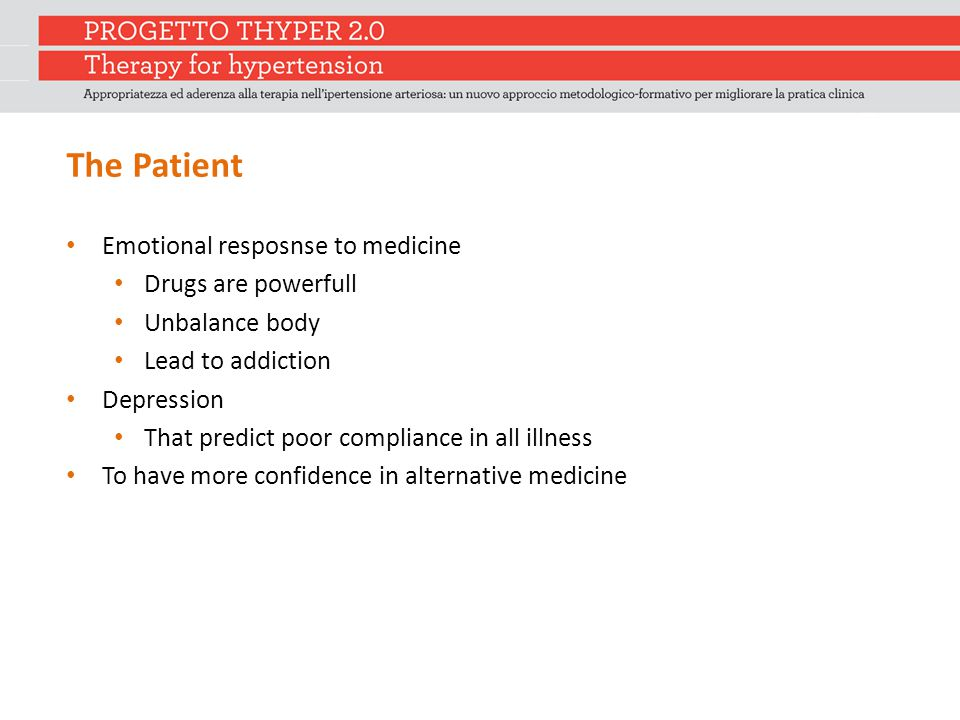 The Patient Emotional resposnse to medicine Drugs are powerfull