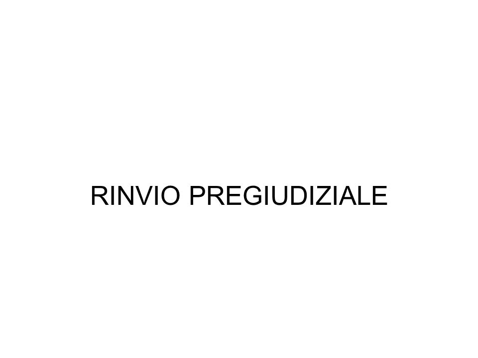 RINVIO PREGIUDIZIALE