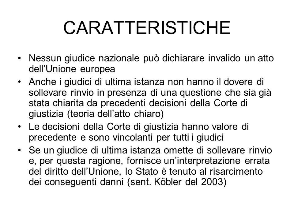 CARATTERISTICHE Nessun giudice nazionale può dichiarare invalido un atto dell'Unione europea.