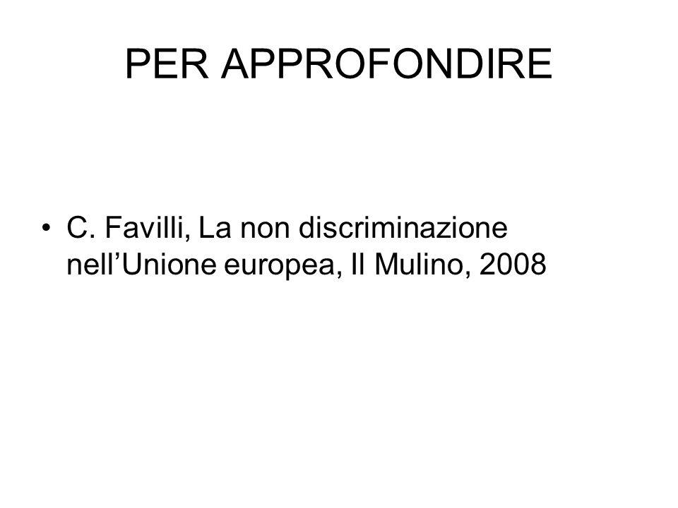 PER APPROFONDIRE C. Favilli, La non discriminazione nell'Unione europea, Il Mulino, 2008