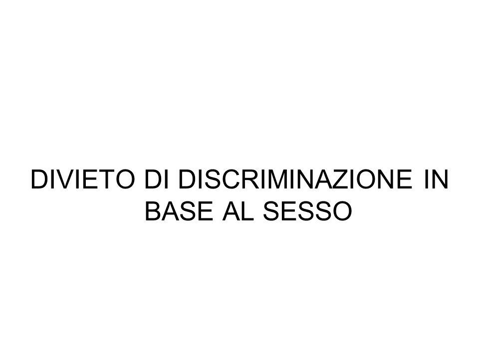 DIVIETO DI DISCRIMINAZIONE IN BASE AL SESSO