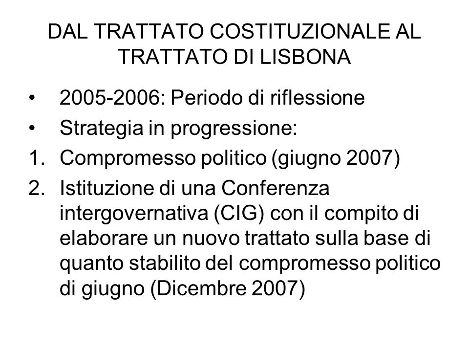 DAL TRATTATO COSTITUZIONALE AL TRATTATO DI LISBONA