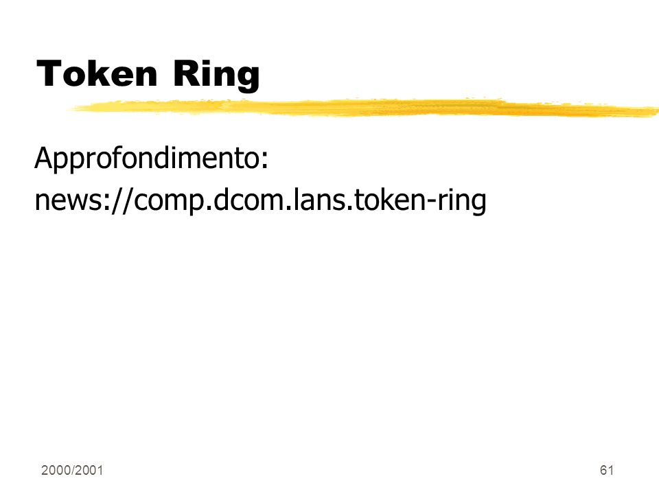 Token Ring Approfondimento: news://comp.dcom.lans.token-ring