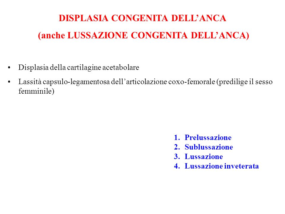 DISPLASIA CONGENITA DELL'ANCA (anche LUSSAZIONE CONGENITA DELL'ANCA)