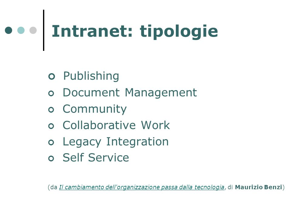 Intranet: tipologie Publishing Document Management Community