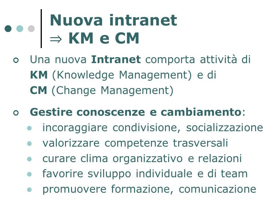 Nuova intranet ⇒ KM e CM Una nuova Intranet comporta attività di