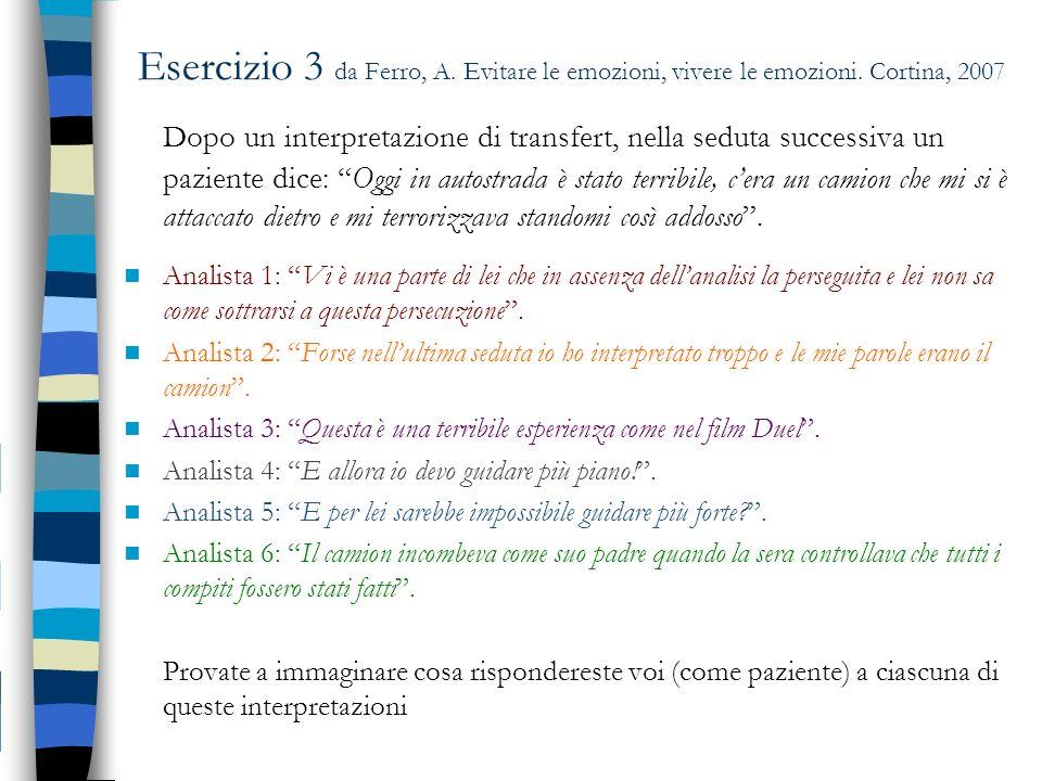 Esercizio 3 da Ferro, A. Evitare le emozioni, vivere le emozioni