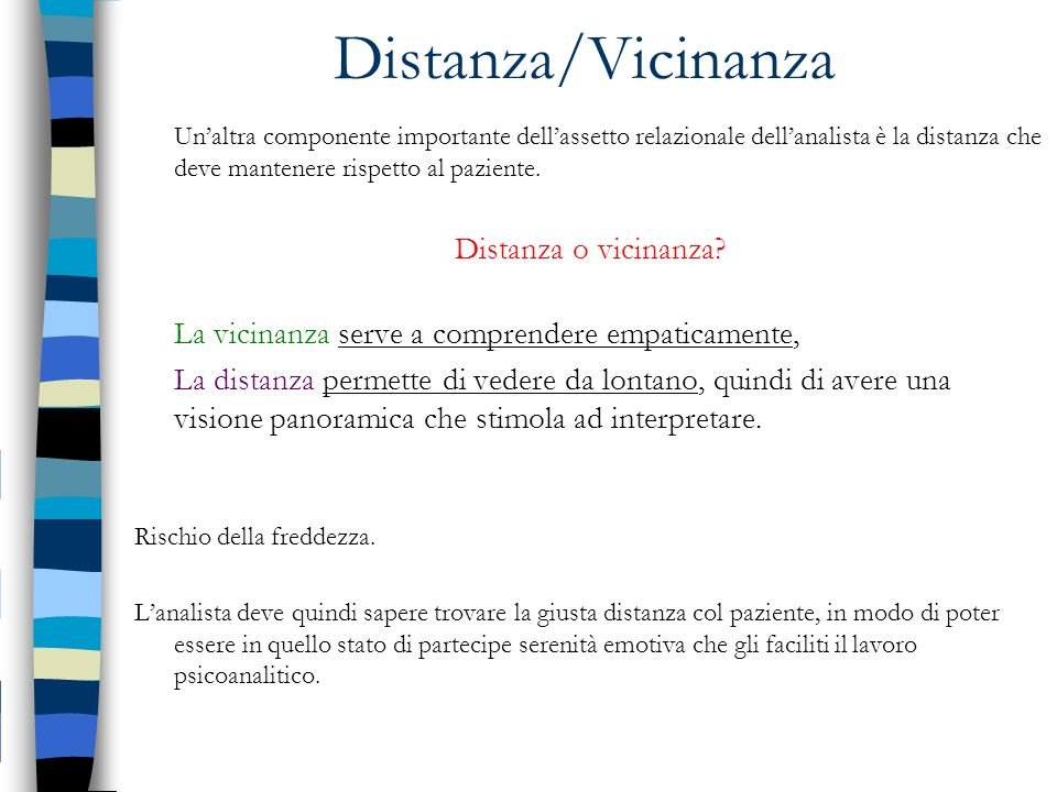 Distanza/Vicinanza Distanza o vicinanza
