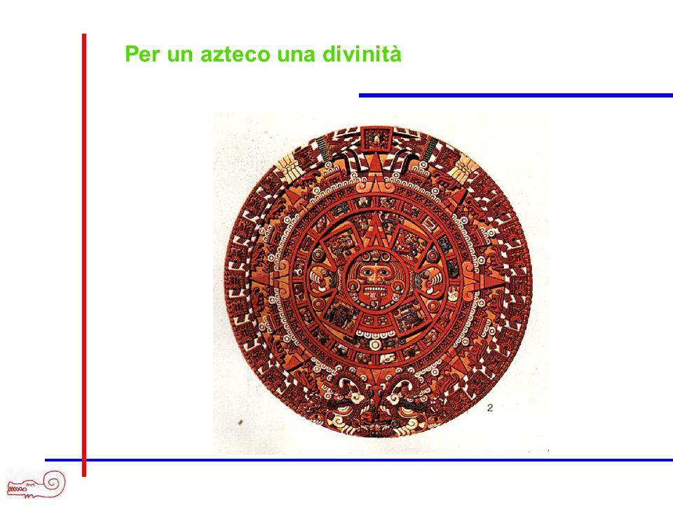 Per un azteco una divinità