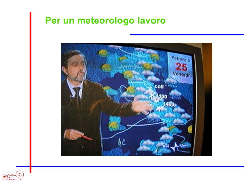Per un meteorologo lavoro