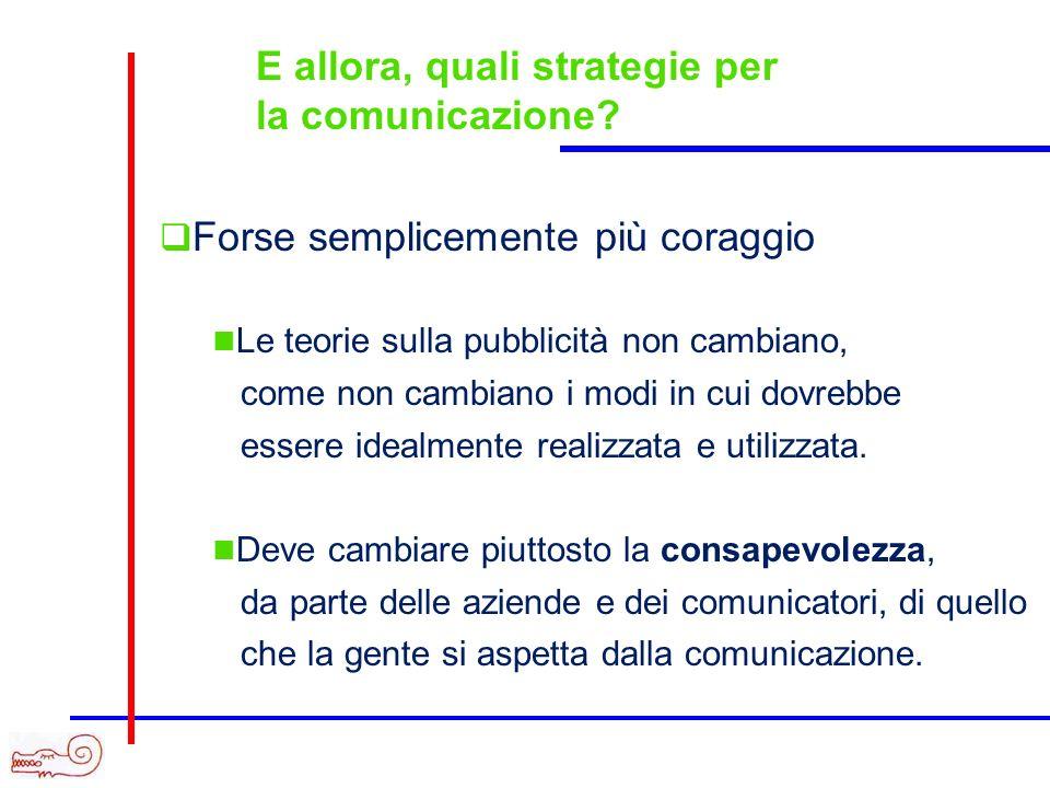 E allora, quali strategie per la comunicazione