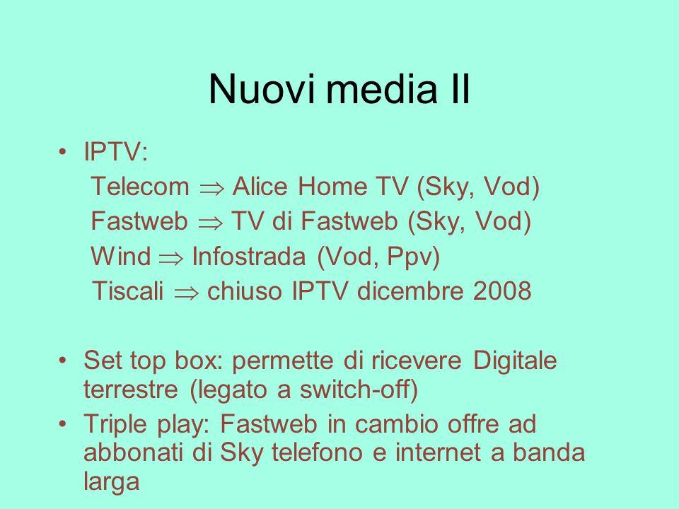 Nuovi media II IPTV: Telecom  Alice Home TV (Sky, Vod)