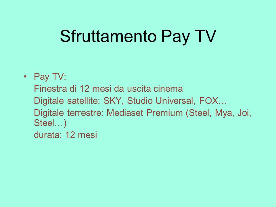 Sfruttamento Pay TV Pay TV: Finestra di 12 mesi da uscita cinema