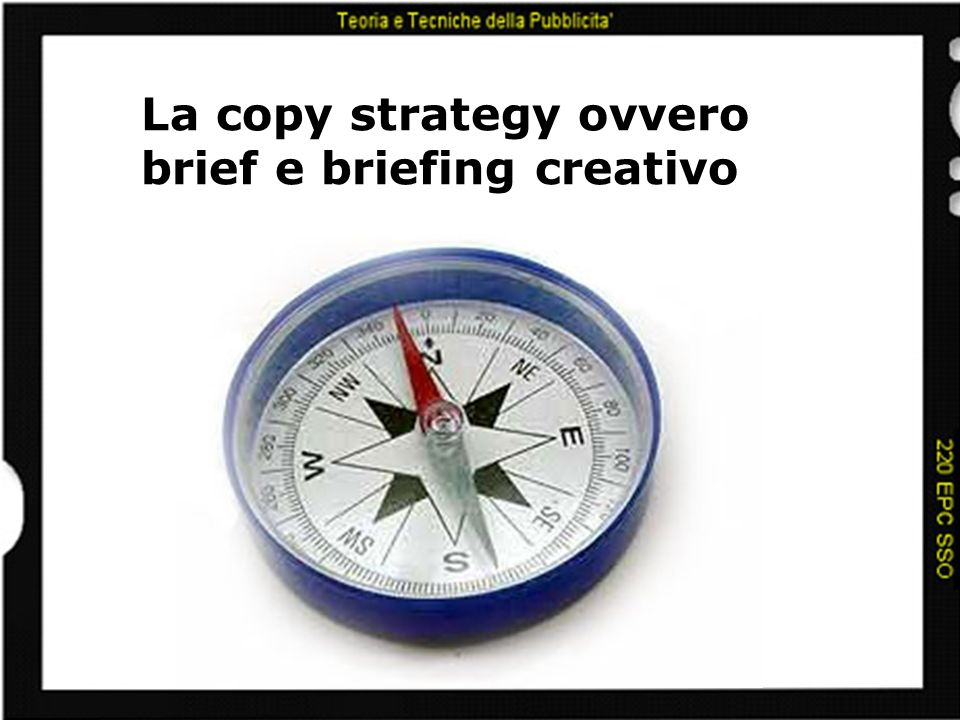 La copy strategy ovvero brief e briefing creativo