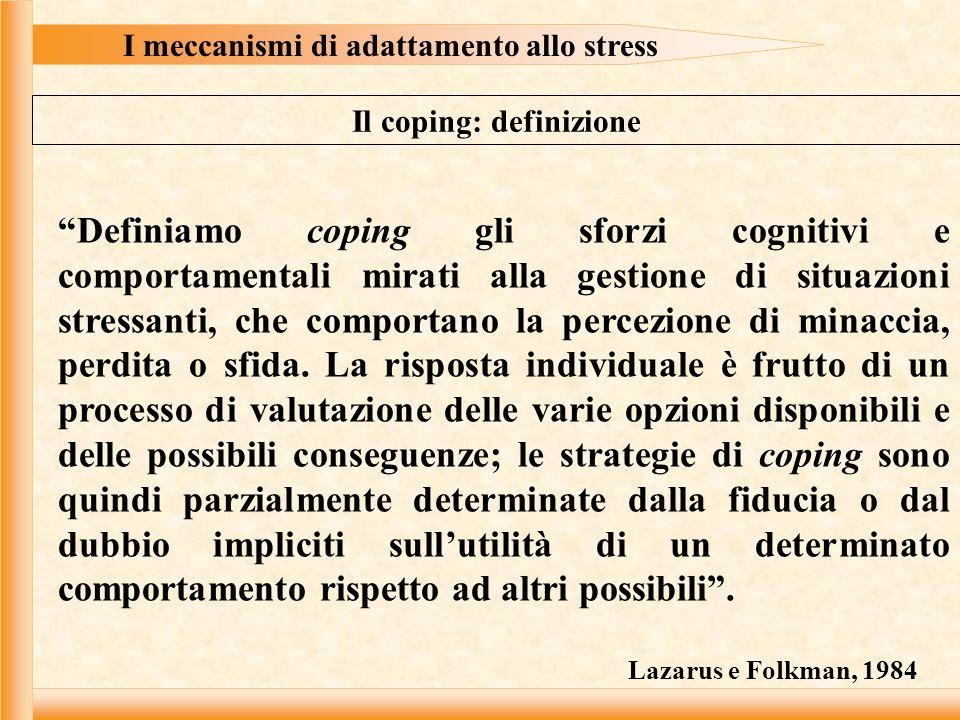 I meccanismi di adattamento allo stress Il coping: definizione