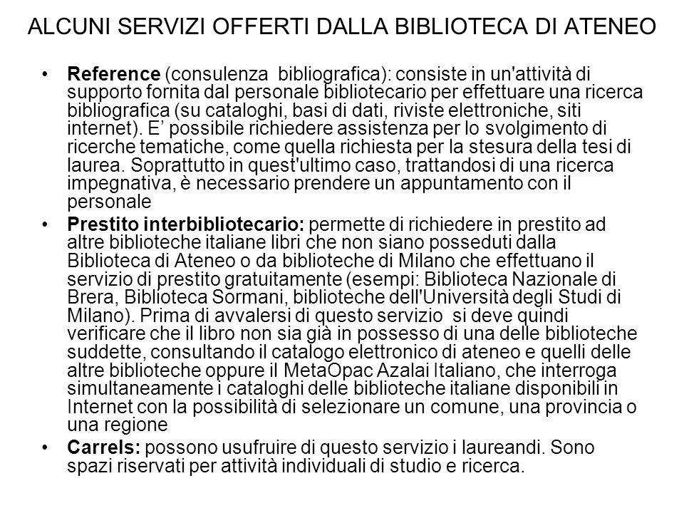 ALCUNI SERVIZI OFFERTI DALLA BIBLIOTECA DI ATENEO