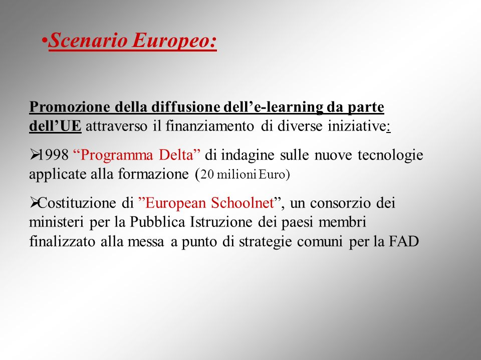 Scenario Europeo: Promozione della diffusione dell'e-learning da parte dell'UE attraverso il finanziamento di diverse iniziative: