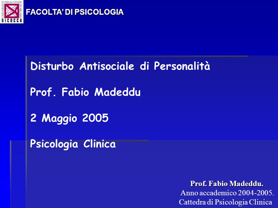 Disturbo Antisociale di Personalità Prof. Fabio Madeddu 2 Maggio 2005