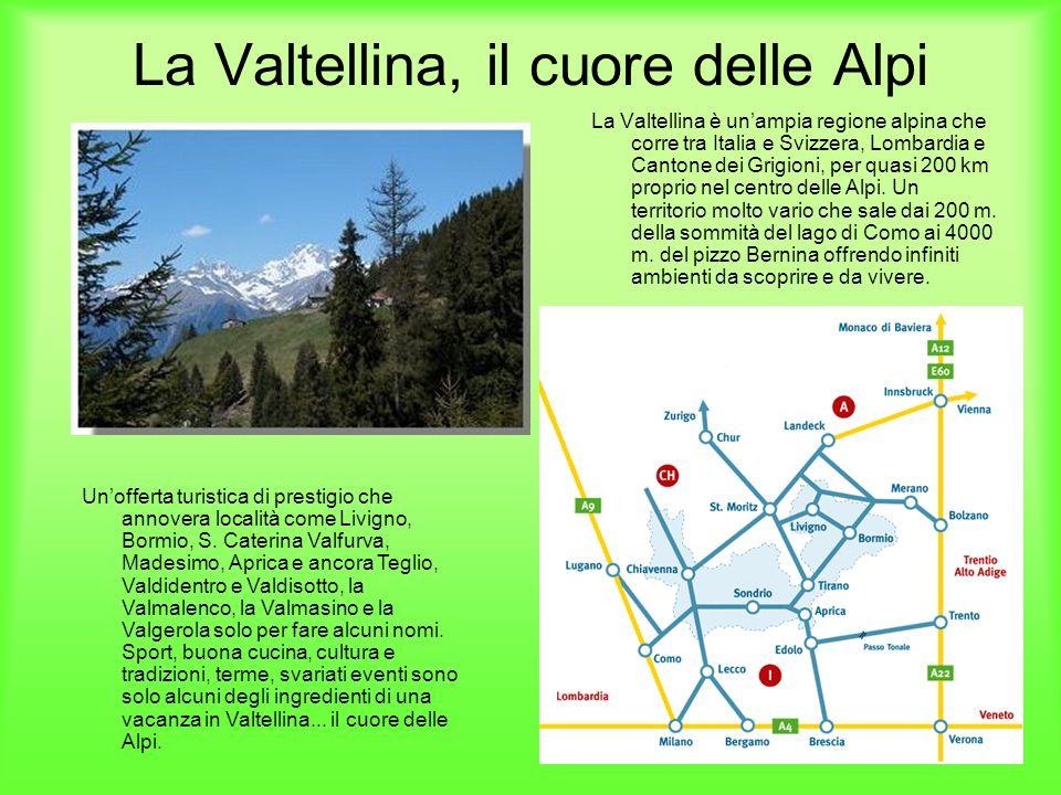 La Valtellina, il cuore delle Alpi