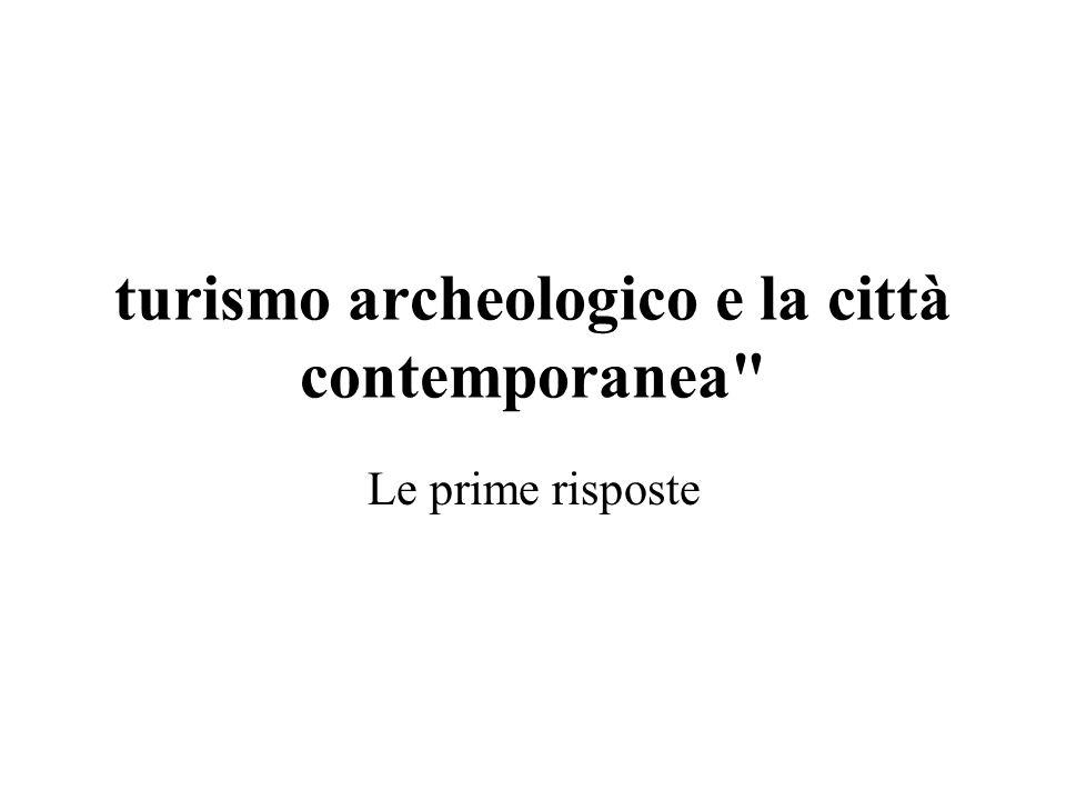 turismo archeologico e la città contemporanea