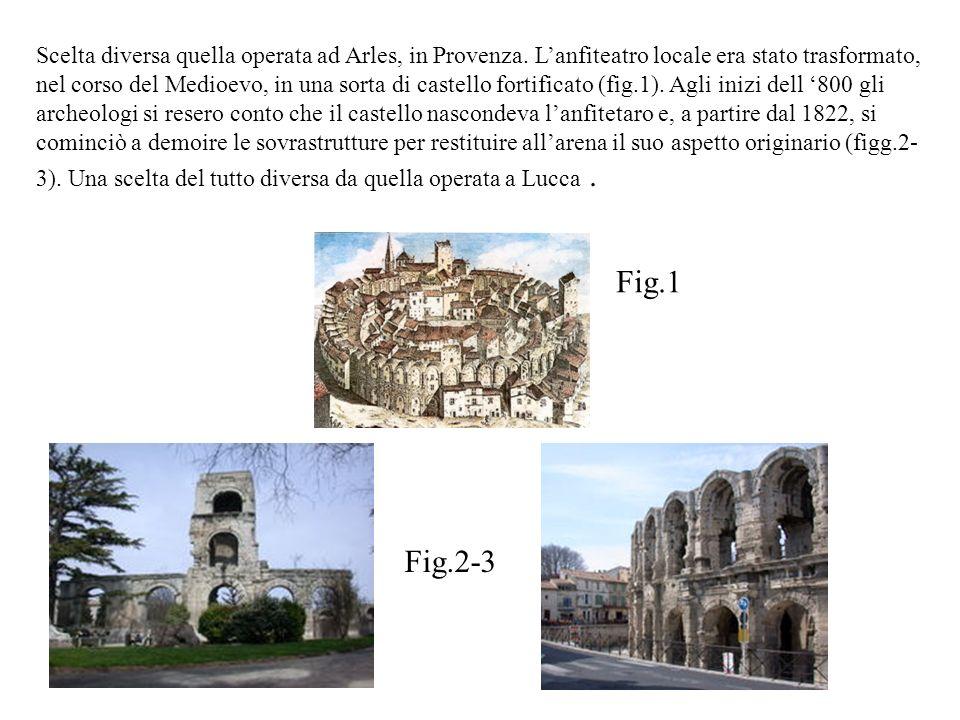 Scelta diversa quella operata ad Arles, in Provenza