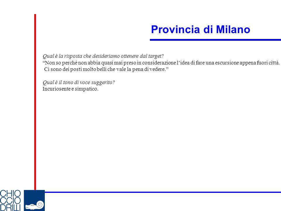 Provincia di Milano Qual è la risposta che desideriamo ottenere dal target