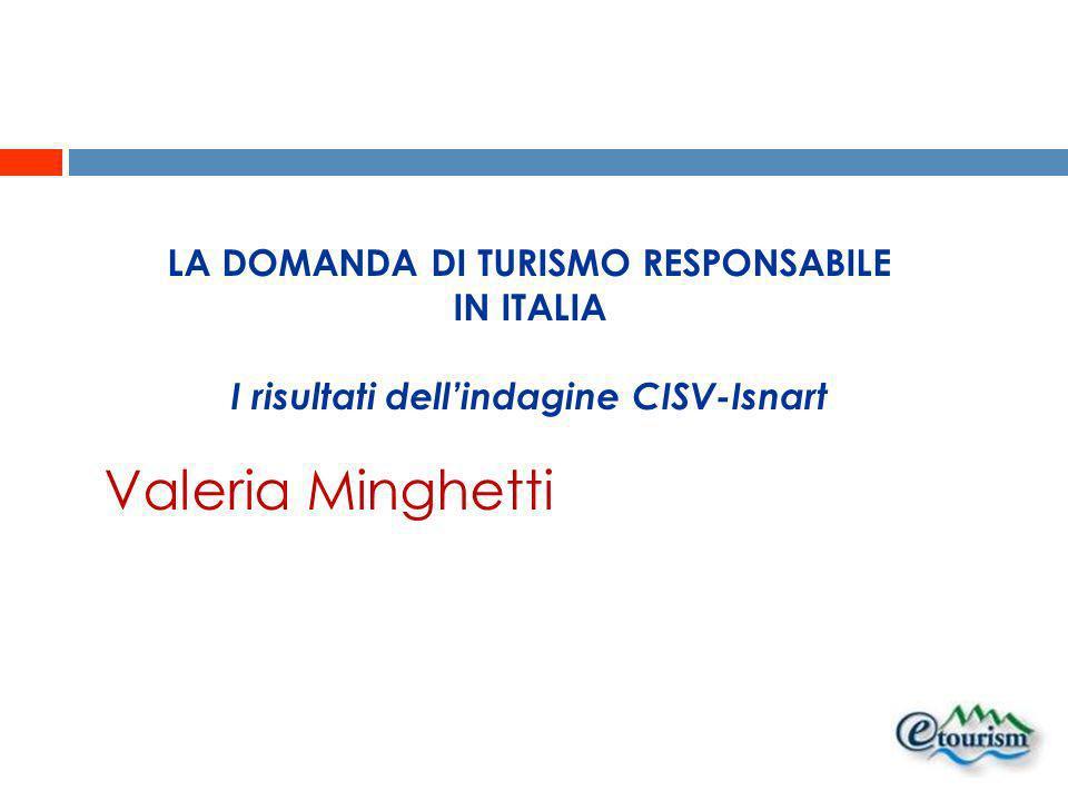 Valeria Minghetti LA DOMANDA DI TURISMO RESPONSABILE IN ITALIA